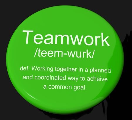 combined effort: Teamwork Definition Button Shows Combined Effort And Cooperation