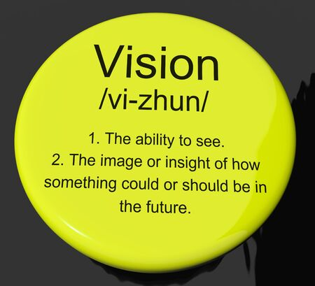 definition: Vision Definition Button Shows Eyesight Or Future Goals