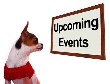 Upcoming Events Sign Shows Future Occasions Schedule For Dogs Site Stock Photo