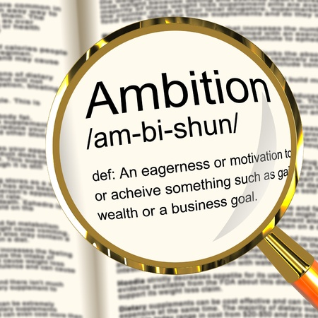Ambition Definition Magnifier Shows Aspirations Motivation And Drive Stock Photo - 13564471
