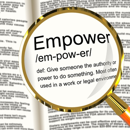 authorize: Empower Definition Magnifier Shows Authority Or Power Given To Do Something