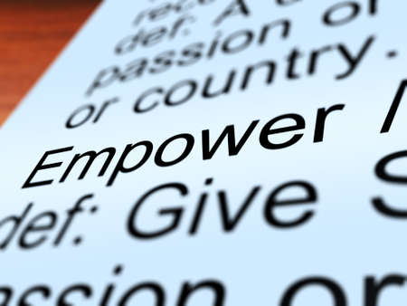 empowered: Empower Definition Closeup Shows Authority Or Power Given To Do Something Stock Photo