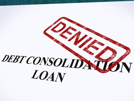 consolidated: Debt Consolidation Loan Denied Stamp Showing Consolidated Loans Refused Stock Photo
