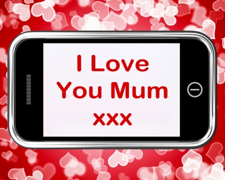 I Love You Mum Mobile Message As A Symbol For Best Wishes photo
