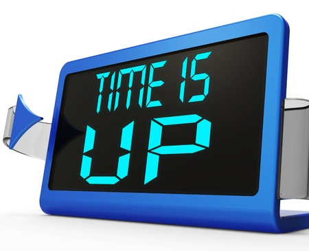 reached: Time Is Up Message Meaning Deadline Reached