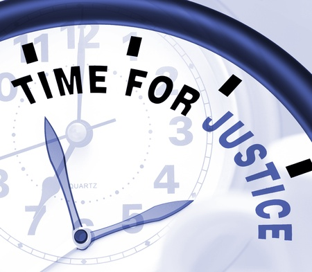 justness: Time For Justice Message Showing Law And Punishment