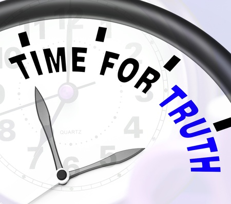 Time For Truth Message Showing Honest And True Stock Photo - 18039778