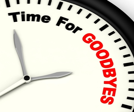 farewell: Time For Goodbyes Message Means Farewell Or Bye