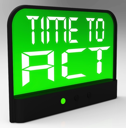Time To Act Message Means Urgent Action Stock Photo