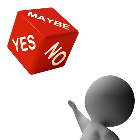 maybe: Maybe Yes No Dice Showing Uncertainty And Decisions