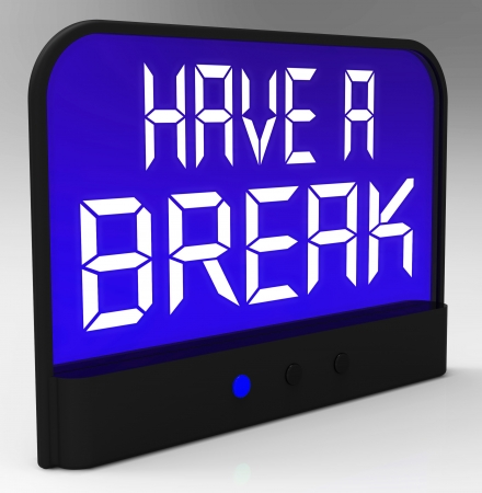 coffee time: Have a Break Clock Means Rest And Relax