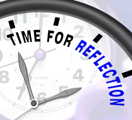 reflect: Time For Reflection Message Meaning Ponder Or Reflect