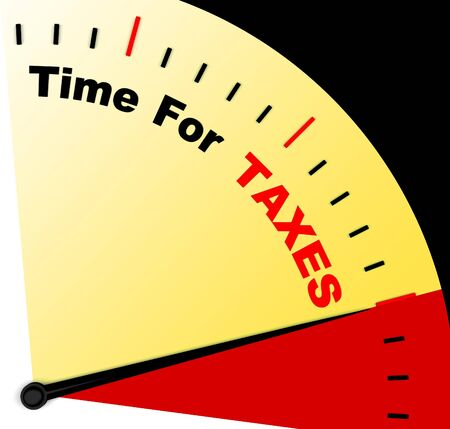 excise: Time For Taxes Message Represents Taxation Due