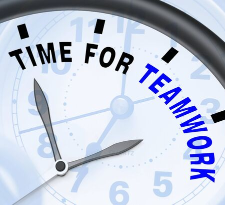 combined effort: Time For Teamwork Message Shows Combined Effort And Cooperation