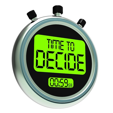 Time To Decide Message Means Decision And Choice Stock Photo - 18407294