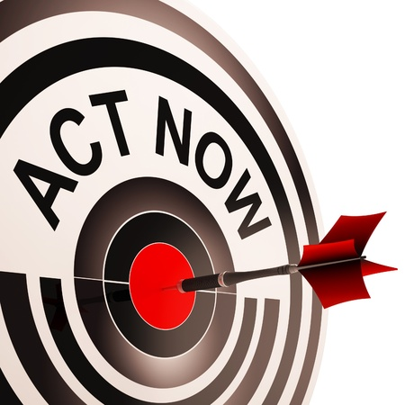 immediate: Act Now Meaning To Inspire And Motivate Stock Photo