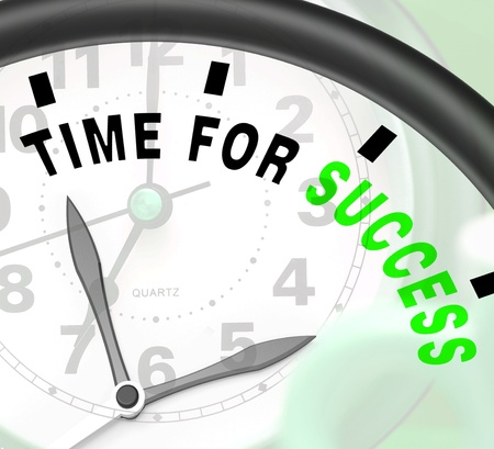 pinnacle: Time For Success Message Showing Victory And Winning Stock Photo
