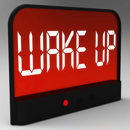 snooze: Wake Up Clock Message Means Awake And Rise