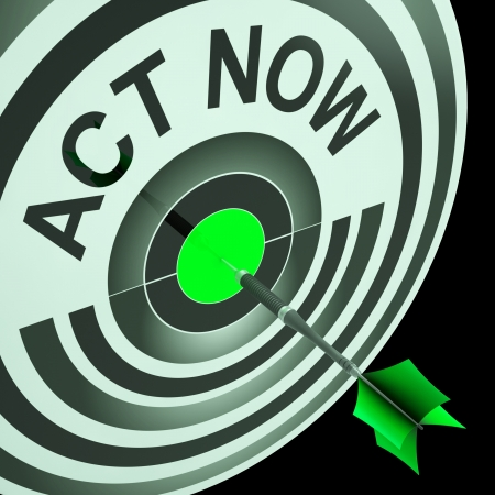 Act Now Meaning To Hurry And Move Instantly Stock Photo