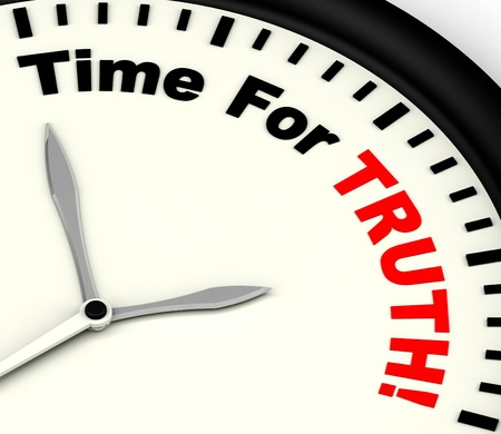 honest: Time For Truth Message Shows Honest And True