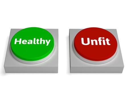 unfit: Healthy Unfit Buttons Showing Healthcare Or Disease