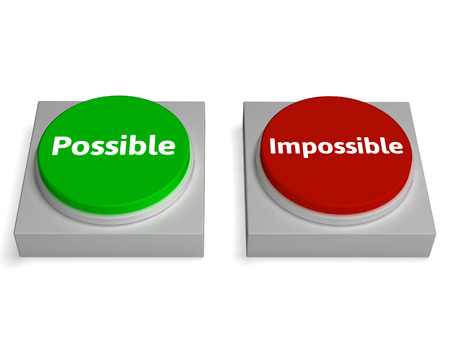 unachievable: Possible Impossible Buttons Showing Optimist Or Pessimist