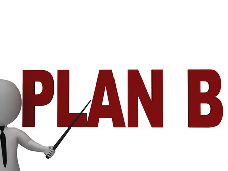 alternate: Plan B Showing Alternative Strategy or Alternate Decision