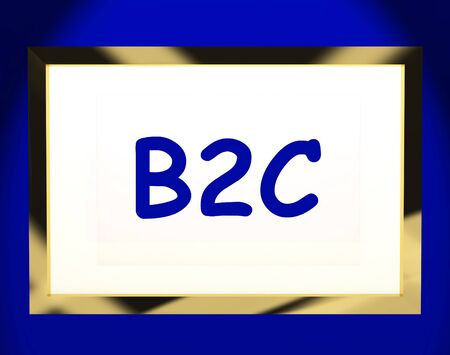 b2c: B2c On Screen Showing Business To Customers Or Consumers