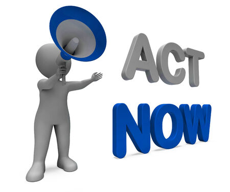 take action: Act Now Character Meaning Do It Motivation Or Take Action Stock Photo