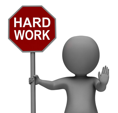 slog: Hard Work Stop Sign Showing Stopping Difficult Working Labour