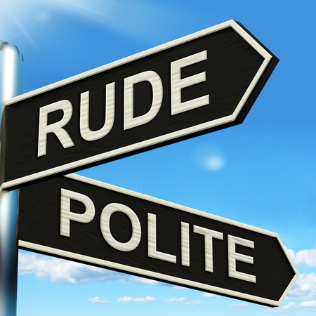 disrespectful: Rude Polite Signpost Meaning Ill Mannered Or Respectful