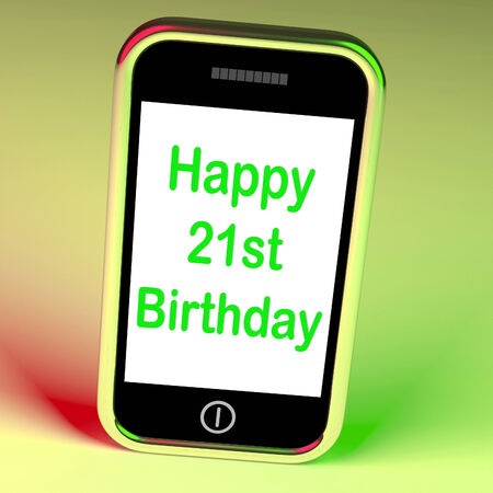 turns of the year: Happy 21st Birthday Smartphone Showing Congratulating On Twenty-One Years