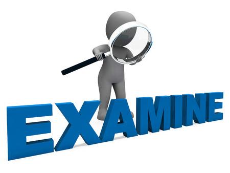 Examine Character Showing Examination Examining And Scrutiny