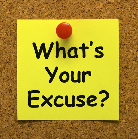 What's Your Excuse Meaning Explain Procrastination Standard-Bild