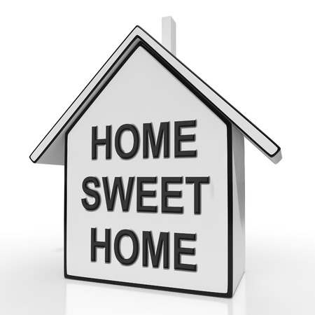 Home Sweet Home House Meaning Welcoming And Comfortable