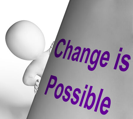 reforming: Change Is Possible Sign Meaning Reforming And Improving Stock Photo