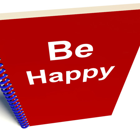 Be Happy Notebook Meaning Being Happier or Merry