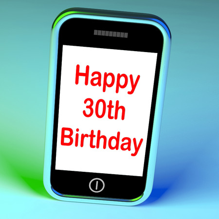 turns of the year: Happy 30th Birthday Smartphone Meaning Congratulations On Reaching Thirty