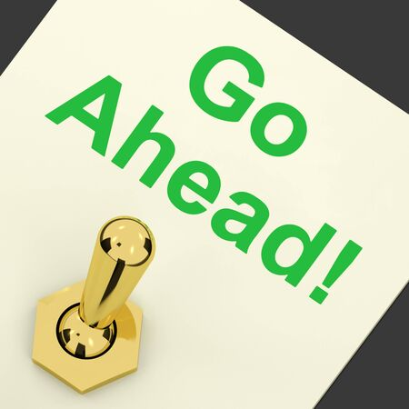 empezar: Go Ahead Cambie Mostrando Begin Start o principios