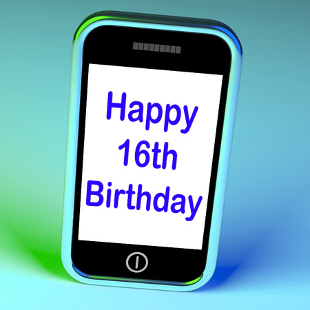 sixteenth: Happy 16th Birthday On Phone Meaning Sixteenth