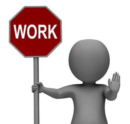 slog: Work Stop Sign Showing Stopping Difficult Working Labour