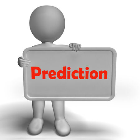 prediction: Prediction Sign Showing Estimate Forecast Or Projection