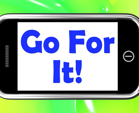 Go For It On Phone Showing Take Action photo