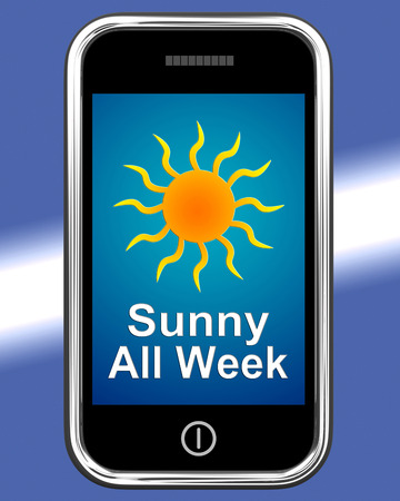 all weather: Sunny All Week On Phone Meaning Hot Weather