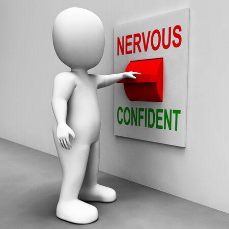 unafraid: Nervous Confident Switch Showing Nerves Or Confidence