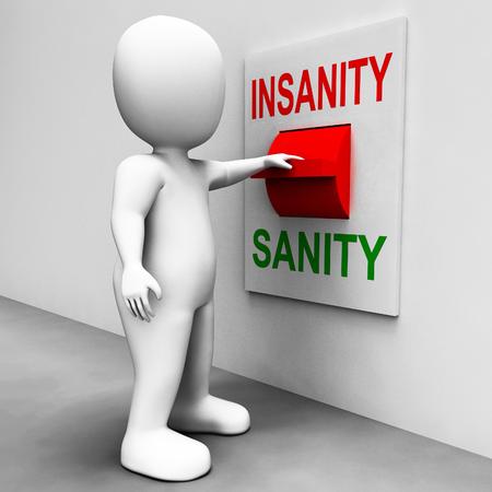 insanity: Interruptor de la locura de la cordura Mostrando Psicolog�a sano juicio o no Foto de archivo