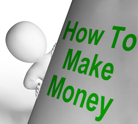 financially: How To Make Money Sign Meaning Riches And Wealth Stock Photo