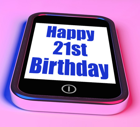 Happy 21st Birthday On Phone Meaning Twenty First One photo
