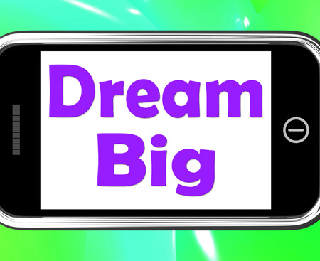 Dream Big On Phone Meaning Ambition Future Hope Stock Photo