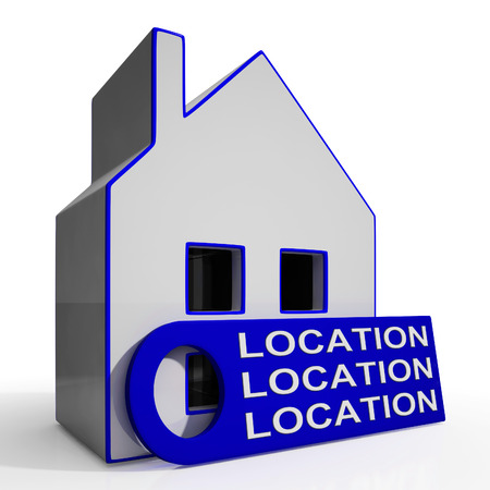 best location: Location Location Location House Meaning Perfect Area And Home